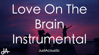 Love On The Brain - Rihanna (Acoustic Instrumental)