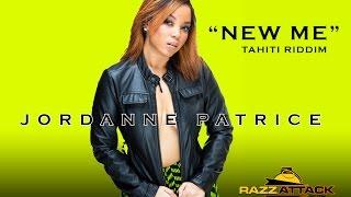Jordanne Patrice  - New Me  - Tahiti Riddim - RazzAttack Muzik