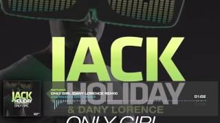 Jack Holiday & Dany Lorence - Only Girl (Dany Lorence Remix)