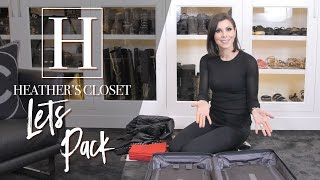 How I Pack! My Tips & Tricks   Heather Dubrow
