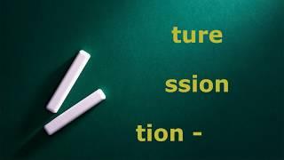 ازاى تنطق ture  و ssion و tion  و tian ؟