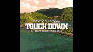 Touch Down (DJ J-Black Island Reggae Remix) Iakopo ft Shaggy