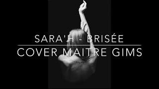 Brisé - Maître Gims ( Sara'h Cover )
