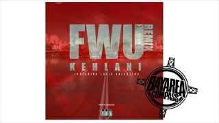 Kehlani x Louie Valentino - FWU Remix [BayAreaCompass]