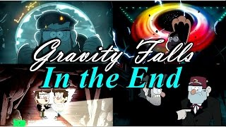 Gravity Falls ~ In The End [2x11&2x12]