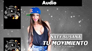 Naty Susana - Tu Movimiento [Official Audio] MBN Records