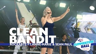 Clean Bandit   'Rockabye' Feat. Anne Marie And Sean Paul (Live At Capital's Summertime Ball)