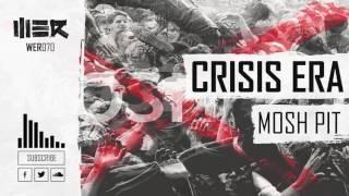 Crisis Era - Mosh Pit (Official Video)