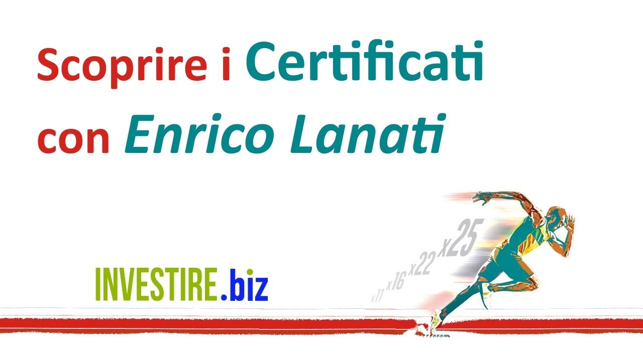 Scoprire i certificati di investimento con Enrico Lanati