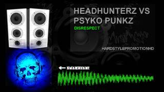 Headhunterz vs. Psyko Punkz - Disrespect {FULL HQ + HD}