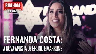 Fernanda Costa: a nova aposta de Bruno e Marrone   #SRTNJ - Brahma Sertanejo