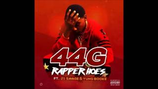 "44 G ""Rapper Hoes"" ft. 21 Savage & Yung Booke"