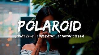 Jonas Blue, Liam Payne, Lennon Stella - Polaroid (Lyrics)