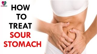 How To Treat Sour Stomach - Health Sutra