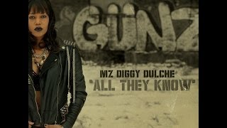 """MZ DIGGY DULCHE - """" ALL THEY KNOW """" - OFFICIAL VIDEO"""