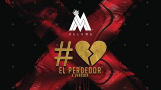 Maluma- el perdedor - x version