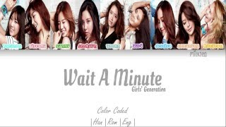 Girls' Generation (소녀시대) SNSD – Wait a Minute Lyrics Color Coded [Han/Rom/Eng]