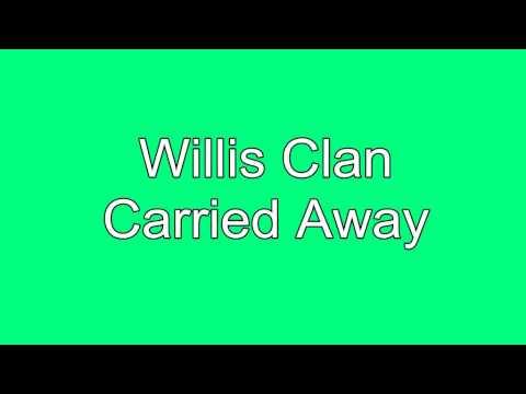 Carried Away Willis Clan Chords Chordify