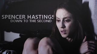 spencer hastings | down to the second