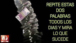 REPITE ESTAS DOS PALABRAS TODOS LOS DIAS Y MIRA LO QUE SUCEDE