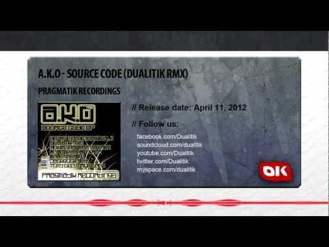 A.K.O - Source Code _ Dualitik Remix [Pragmatik Recordings]