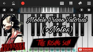"""The Rising Sun"" Shinsuke Nakamura Wwe Theme Easy Mobile Piano Tutorial (+Notes)"