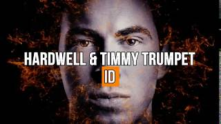 Hardwell & Timmy Trumpet - ID (Hardwell & Friends EP3)