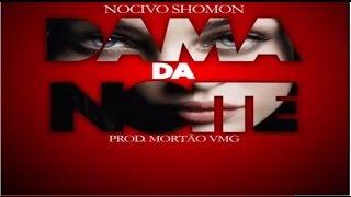 Nocivo Shomon - Dama Da Noite ( Beat Mortão VMG ) +Letra