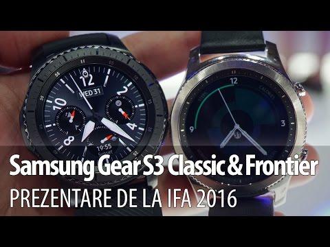 Samsung Gear S3 Frontier şi Classic Prezentare Hands-on IFA 2016