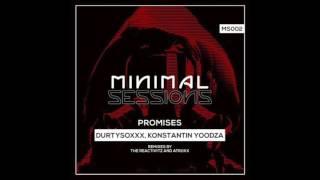 Durtysoxxx, Konstantin Yoodza - Promises (The Reactivitz Remix) [Minimal Sessions]