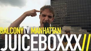 JUICEBOXXX - FREAKING OUT (BalconyTV)