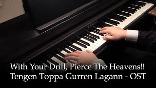 Pierce the heavens with your drill!! - Gurren Lagann OST [piano]