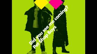 Pet Shop Boys -  Did You See Me Coming? (Acoustic)