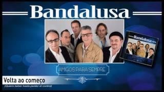 Bandalusa - Volta ao começo