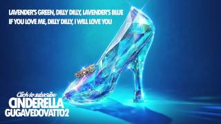 Cinderella 2015 Soundtrack ● Song  Lavender's Blue  Dilly Dilly Lyrics