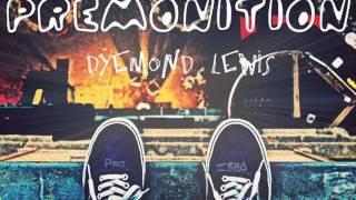 Dyemond Lewis - Premonition [Prod. Freddie Joachim]