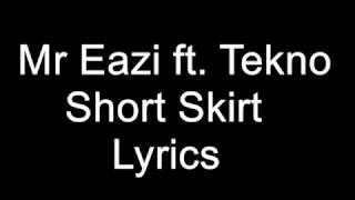 Mr Eazi ft  Tekno   Short Skirt Lyrics