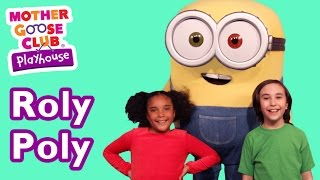 Roly Poly Featuring Minions! | Mother Goose Club Playhouse Kids Video