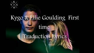 Kygo & Ellie Goulding - First Time (Lyrics Traduction)