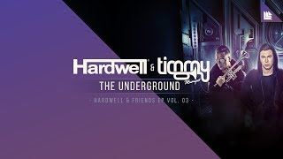 Hardwell & Timmy Trumpet - The Underground