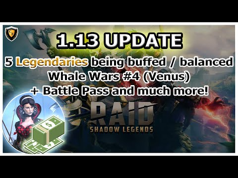 RAID Shadow Legends | 1.13 UPDATE | Whale Wars #4 | 5 Legends being buffed + Much more!