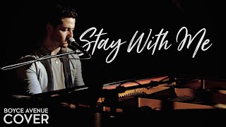 Stay With Me - Sam Smith (Boyce Avenue piano cover) on Apple & Spotify