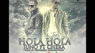 Juno 'The Hitmaker' Ft Cheka - Hola Hola Hola