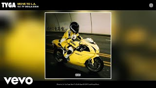 Tyga - Move to L.A. (Audio) ft. Ty Dolla $ign