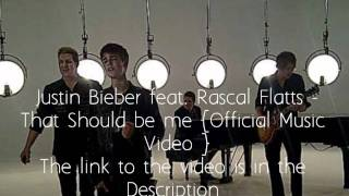 Justin Bieber feat. Rascal Flatts - That Should be me ( Official Music Video )