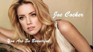 Joe Cocker 💘 You Are So Beautiful (Tradução)