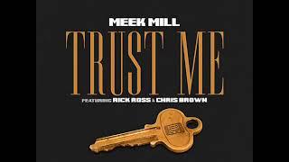 Meek Mill – Trust Me FT  Chris Brown & Rick Ross (audio) (M.C)