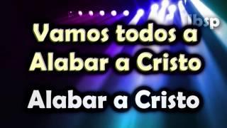 Vamos todos a Alabar a Cristo // Samuel Hernández (Letra / Lyrics)