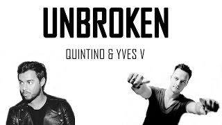 Quintino & Yves V - Unbroken (Lyrics)