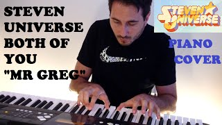 """Steven Universe - Both Of You """"Mr Greg"""" (Piano Cover)"""